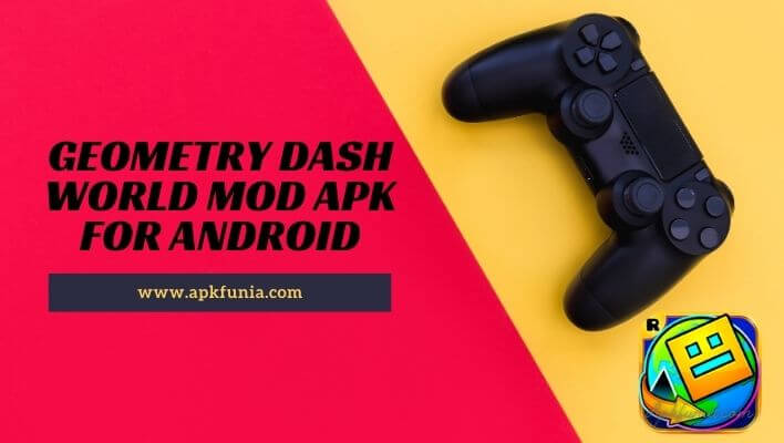 Geometrh Dash World mod free download for android
