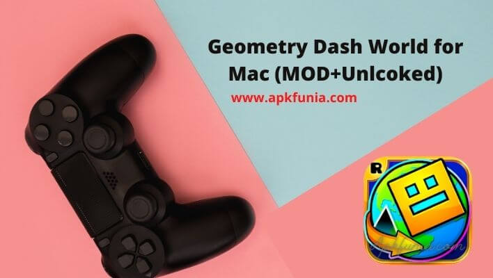 Geometry Dash world MOD Mac
